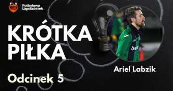 Krótka Piłka #5 - Ariel Labzik