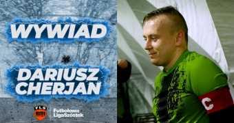 Wywiad z Dariuszem Cherjanem z Za Słabych na B klasę